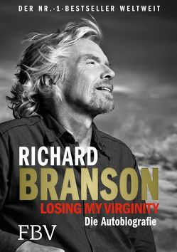 Losing My Virginity von Branson,  Richard