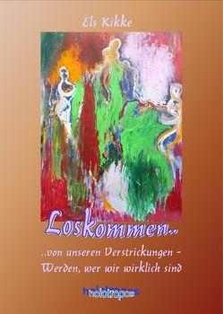 Loskommen.. von Beller,  Torsten, Frey,  Rosemarie, Kikke,  Els