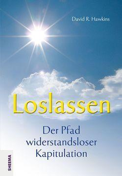 Loslassen – Der Pfad widerstandsloser Kapitulation von Basinski,  Lars, Hawkins,  David R