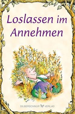 Loslassen im Annehmen von Alley,  R.W., Engelhardt,  Lisa O.