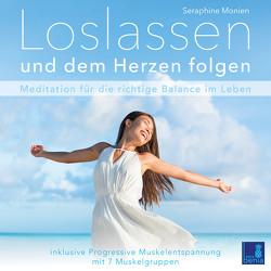 Loslassen und dem Herzen folgen {Meditation für die richtige Balance im Leben} inkl. Progressive Muskelentspannung – CD von GmbH,  Sera Benia Verlag, Monien,  Seraphine