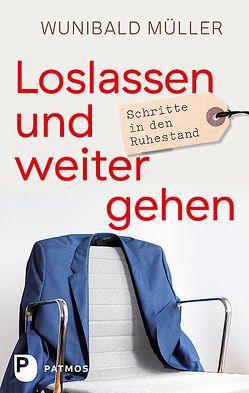Loslassen und weitergehen von Müller,  Wunibald