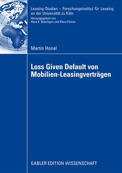 Loss Given Default von Mobilien-Leasingverträgen von Hartmann-Wendels,  Prof. Dr. Thomas, Honal,  Martin