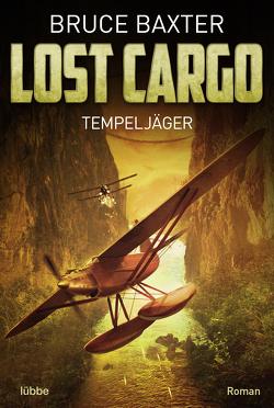 Lost Cargo: Tempeljäger von Baxter,  Bruce