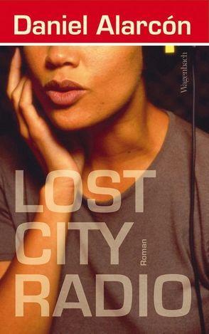 Lost City Radio von Alarcón,  Daniel, Meltendorf,  Friederike