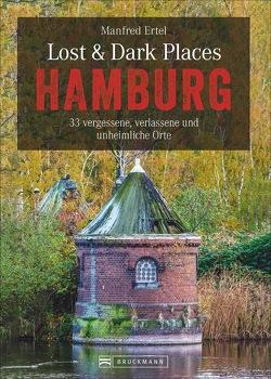 Lost & Dark Places Hamburg von Ertel,  Manfred