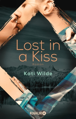 Lost in a Kiss von Lowen,  Karla, Wilde,  Kati