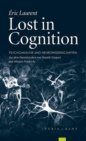 Lost in Cognition von Friedrichs,  Miriam, Gaspart,  Danièlle, Laurent,  Eric
