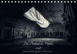 Lost in Decay 2018 – Die Ästhetik des Verfalls (Tischkalender 2018 DIN A5 quer) von Junior,  Thomas