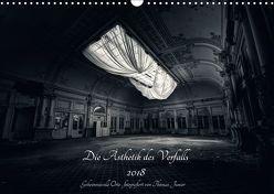 Lost in Decay 2018 – Die Ästhetik des Verfalls (Wandkalender 2018 DIN A3 quer) von Junior,  Thomas
