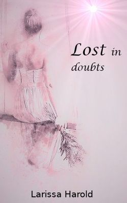 Lost in doubts von Harold,  Larissa