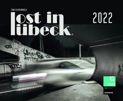 Lost in Lübeck 2022 Wandkalender von Schönwald,  Tina