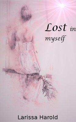 Lost in myself von Harold,  Larissa