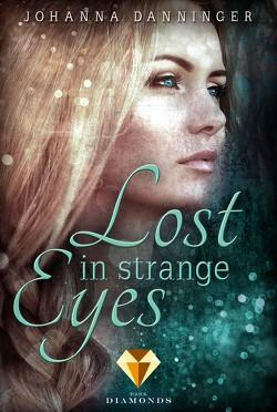 Lost in Strange Eyes von Danninger,  Johanna