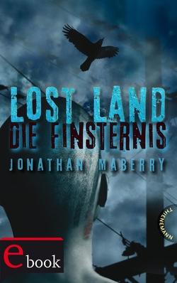 Lost Land 3: Lost Land von Fritz,  Franca, Koop,  Heinrich, Maberry,  Jonathan, Steinhöfel,  Dirk