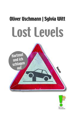 Lost Levels von Uschmann,  Oliver, Witt,  Sylvia
