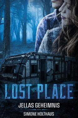 Lost Place – Jellas Geheimnis von Holthaus,  Simone