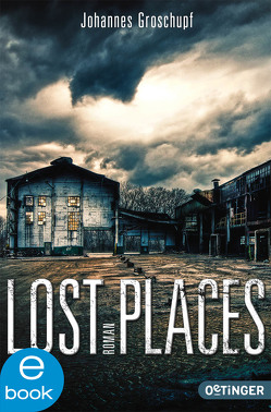 Lost Places von Groschupf,  Johannes, Hauptmann,  David B.