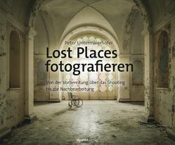 Lost Places fotografieren von Untermaierhofer,  Peter