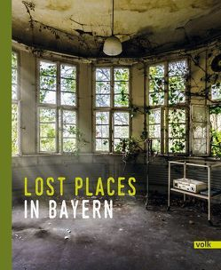 Lost Places in Bayern