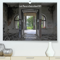 Lost Places in Deutschland 2021 (Premium, hochwertiger DIN A2 Wandkalender 2021, Kunstdruck in Hochglanz) von Schultes,  Michael