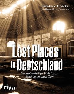 Lost Places in Deutschland von Haffner,  Erik, Hoecker,  Bernhard, Zimmermann,  Tobias