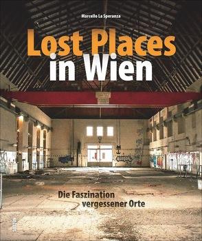 Lost Places in Wien von La Speranza,  Marcello