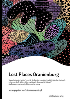 Lost Places Oranienburg von Groschupf,  Johannes