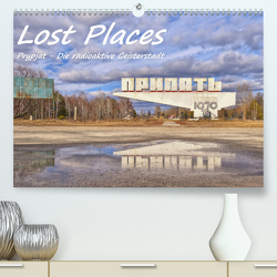 Lost Places – Prypjat – Die radioaktive Geisterstadt (Premium, hochwertiger DIN A2 Wandkalender 2020, Kunstdruck in Hochglanz) von Hackstein,  Bettina