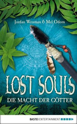 Lost Souls – Die Macht der Götter von Lehnerer,  Barbara, Odom,  Mel, Weisman,  Jordan