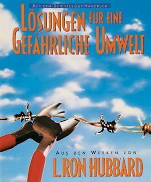 Lösungen für eine gefährliche Umwelt von Hubbard,  L. Ron