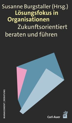 Lösungsfokus in Organisationen von Burgstaller,  Susanne