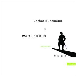 Lothar Bührmann in Wort und Bild von Bauer,  Rudolph, Buck,  Inge, Bührmann,  Lothar, Farrochsād ,  Forough, Hübotter,  Klaus, Salehi,  Seyed Ali