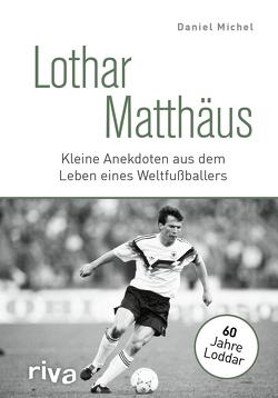Lothar Matthäus von Michel,  Daniel
