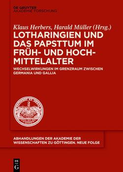 Lotharingien und das Papsttum im Früh- und Hochmittelalter von Herbers,  Klaus, Mueller,  Harald