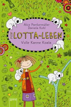 Lotta-Leben (11). Volle Kanne Koala von Kohl,  Daniela, Pantermüller,  Alice