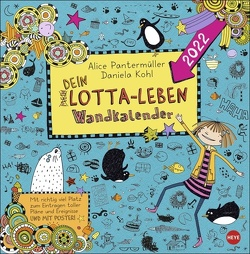 Lotta-Leben Broschurkalender 2022 von Heye, Kohl,  Daniela, Panterrmüller,  Alice