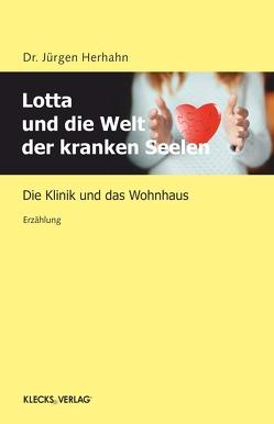 Lotta und die Welt der kranken Seelen von Herhahn,  Jürgen