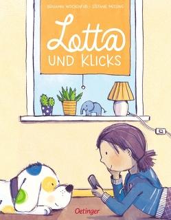 Lotta und Klicks von Messing,  Stefanie, Silberstein,  Schlecky, Wockenfuß,  Benjamin