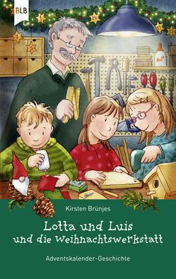 Lotta und Luis und die Weihnachtswerkstatt von Brünjes,  Kirsten, Georg,  Thomas