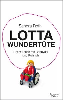 Lotta Wundertüte von Roth,  Sandra