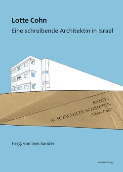Lotte Cohn. Eine schreibende Architektin in Israel von Cohn,  Lotte, Sonder,  Ines