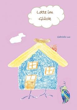 Lotte im Glück von Luz,  Gabrielle