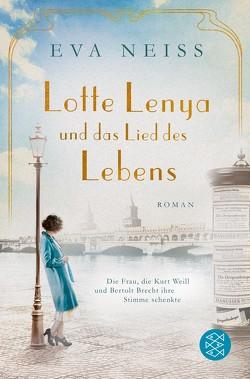Lotte Lenya und das Lied des Lebens von Neiss,  Eva