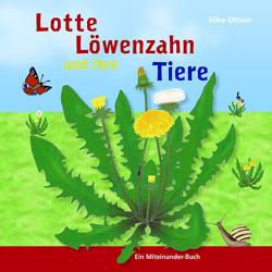 Lotte Löwenzahn und ihre Tiere von Ottow,  Silke