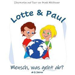 Lotte & Paul – Mensch, was geht ab? von Mühlbauer,  Frank