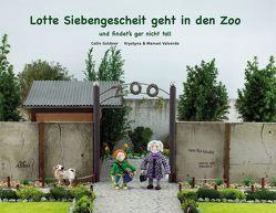 Lotte Siebengescheit geht in den Zoo von Goldner,  Colin, Valverde,  Krystyna, Valverde,  Manuel