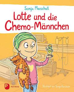Lotte und die Chemo-Männchen von Kurzbach,  Sonja, Marschall,  Sonja