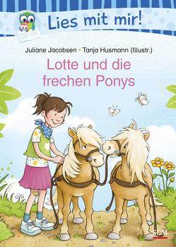 Lotte und die frechen Ponys von Husmann,  Tanja, Jacobsen,  Juliane