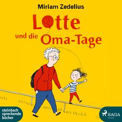 Lotte und die Oma-Tage von Blumhoff,  Christiane, Zedelius,  Miriam